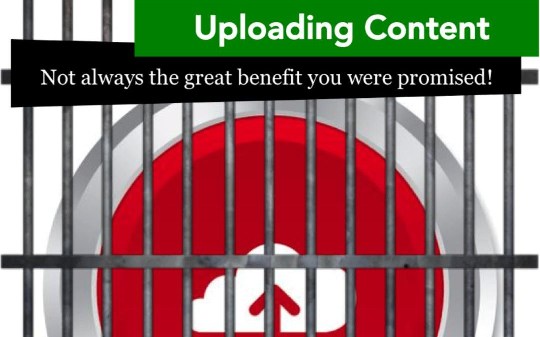 Uploading Your Content – Feature Or Trap?